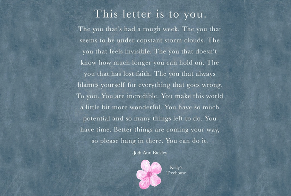 this letter is to you. the you who had a rough week quote